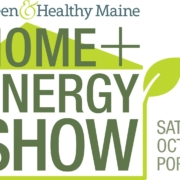 Green and Healthy Maine Home and Energy Show